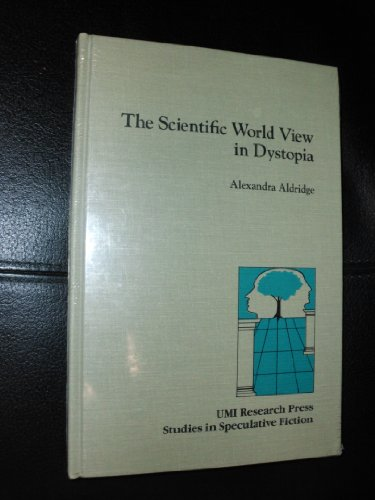 9780835715720: Scientific World View in Dystopia (Studies in speculative fiction)