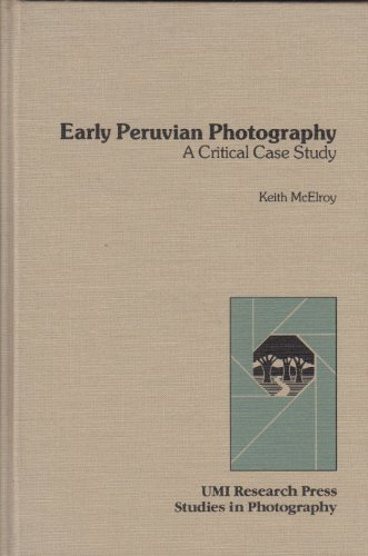 9780835715836: Early Peruvian Photography: A Critical Case Study (Studies In Photography)