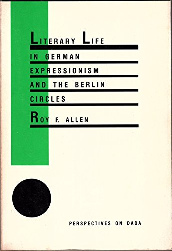 9780835716437: Literary Life in German Expressionism and the Berlin Circles