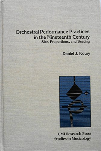 9780835716499: Orchestral Performance Practices in the Nineteenth Century: Size, Proportions and Seating (Studies in Musicology)