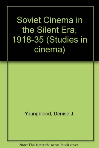 9780835716598: Soviet Cinema in the Silent Era, 1918-35 (Studies in cinema)