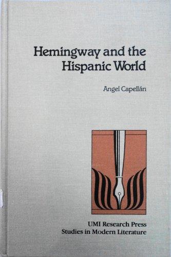 9780835716659: Hemingway and the Hispanic World (Studies in modern literature) by Capellan, ...