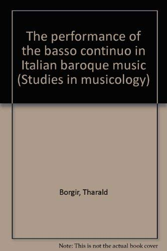 9780835716758: The performance of the basso continuo in Italian baroque music (Studies in mu...