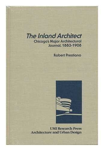 9780835716802: The Inland architect: Chicago's major architectural journal, 1883-1908 (Architecture and urban design)