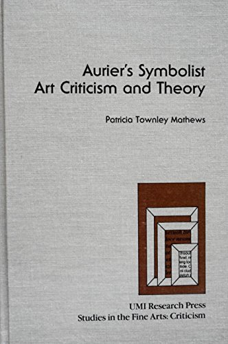 9780835716864: Aurier's symbolist art criticism and theory (Studies in the fine arts)