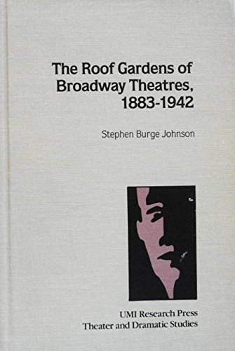 9780835716932: The Roof Gardens of Broadway Theatres, 1883-1942 (Theater and Dramatic Studies)