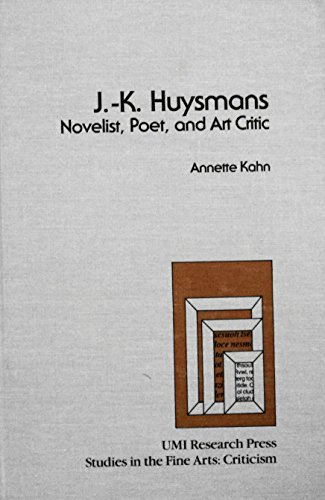 J.-K. Huysmans: Novelist, Poet, and Art Critic