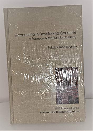 Accounting in Developing Countries: A Framework for Standard Setting (Research for business ...