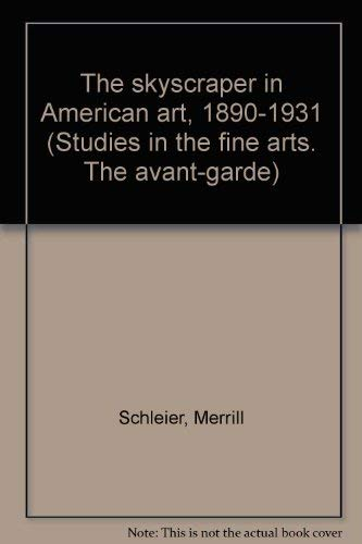 9780835717298: The skyscraper in American art, 1890-1931 (Studies in the fine arts. The avant-garde)