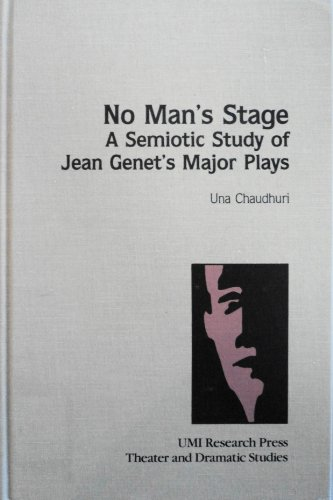 9780835717311: No Man's Stage: A Semiotic Study of Jean Genet's Major Plays (Theater and Dramatic Studies)
