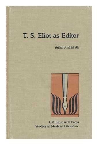 T.S. Eliot as editor (Studies in modern literature): Agha, Shahid Ali