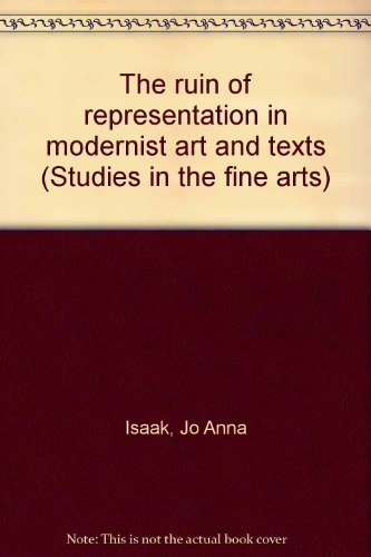 The Ruin of Representation in Modernist Art and Texts
