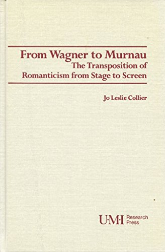 From Wagner to Murnau: Transposition of Romanticism: Collier, Jo Leslie