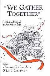9780835718905: We Gather Together: Food Festival in American Life (American material culture and folklife)