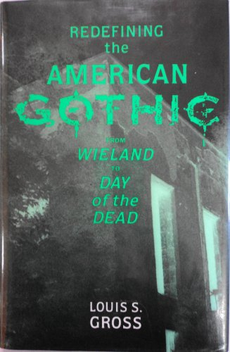 9780835719018: Redefining the American Gothic: From Wieland to Day of the Dead (Studies in Speculative Fiction)