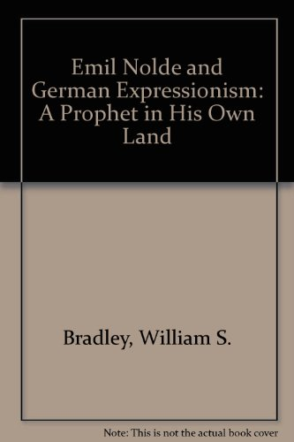 9780835719193: Emil Nolde and German Expressionism: A Prophet in His Own Land