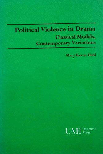 9780835719209: Political Violence in Drama: Classical Models, Contemporary Variations (Theater and Dramatic Studies)