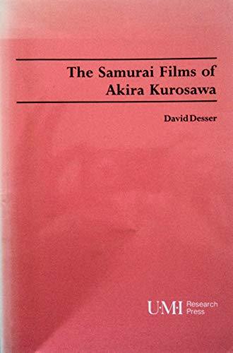 9780835719247: The Samurai Films of Akira Kurosawa (Studies in Cinema)