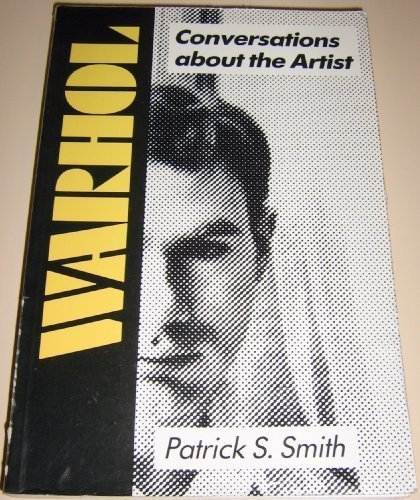 Warhol : Conversations about the Artist (Studies in the Fine Arts: The Avant-Garde, No. 59)