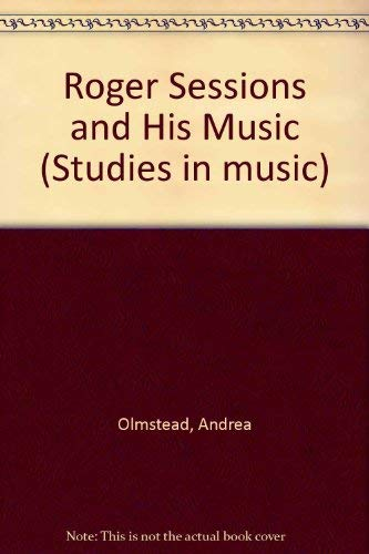 9780835719421: Roger Sessions and His Music (Studies in Musicology, 81)