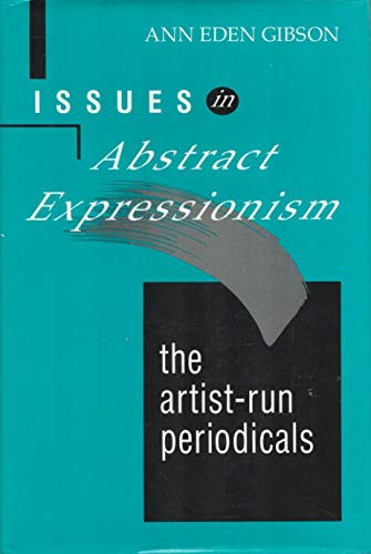 Issues in Abstract Expressionism: The Artist Run: Ann Eden Gibson