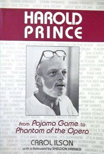 Harold Prince: From Pajama Game to Phantom of the Opera (Theater and Dramatic Studies): Carol Ilson