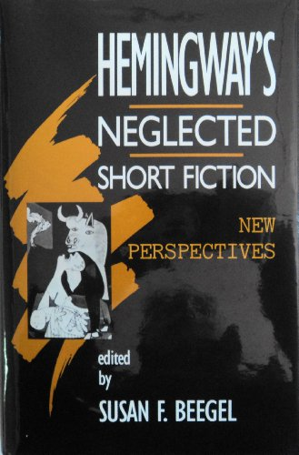 9780835719636: Hemingway's Neglected Short Fiction: New Perspectives (Studies in modern literature)