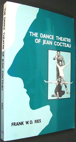 9780835719940: The Dance Theatre of Jean Cocteau (Theater and Dramatic Studies)