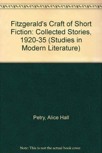 9780835720045: Fitzgerald's Craft of Short Fiction: The Collected Stories, 1920-1935 (Studies in Modern Literature)