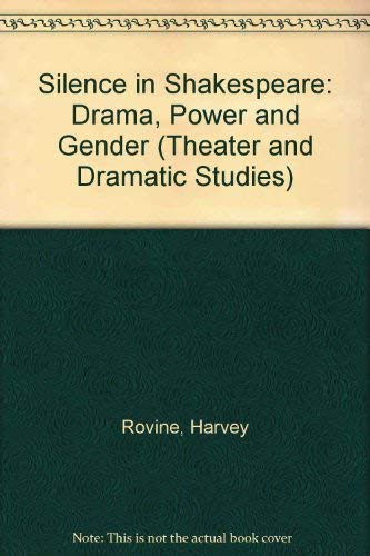 9780835720700: Silence in Shakespeare: Drama, Power and Gender (Theater and Dramatic Studies)
