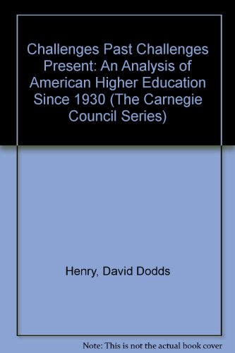 9780835749466: Challenges Past Challenges Present: An Analysis of American Higher Education Since 1930 (The Carnegie Council Series)