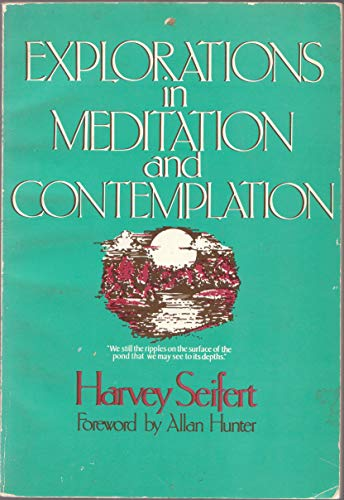 Explorations in Meditation and Contemplation: Harvey Seifert