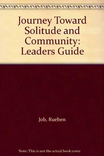 Journey Toward Solitude and Community: Leaders Guide: Job, Rueben