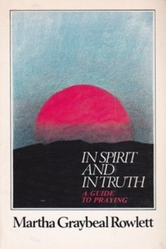 9780835804486: In Spirit and in Truth: A Guide to Praying