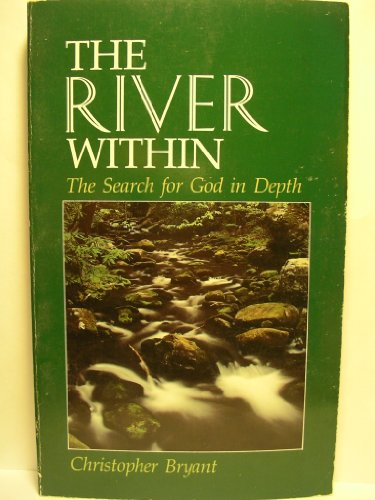 The river within: The search for God in depth (0835804682) by Bryant, Christopher Rex