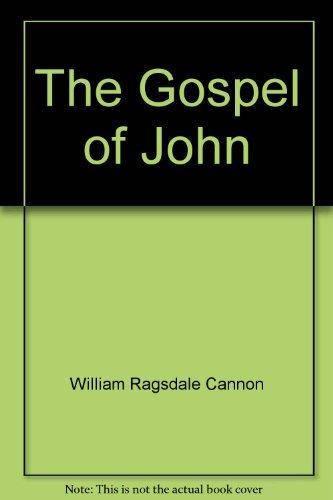 The Gospel of John: Cannon, William Ragsdale