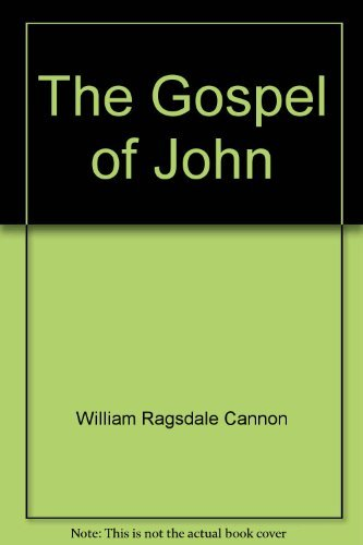 The Gospel of John: Cannon, William Ragsdale