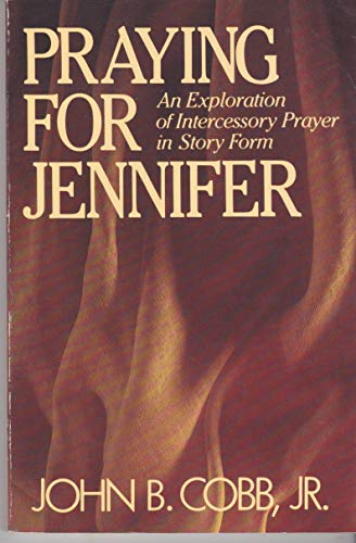 Praying for Jennifer (9780835805209) by Cobb, John