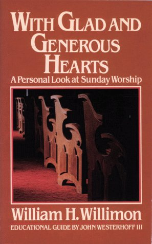 9780835805360: With Glad and Generous Hearts: A Personal Look at Sunday Worship