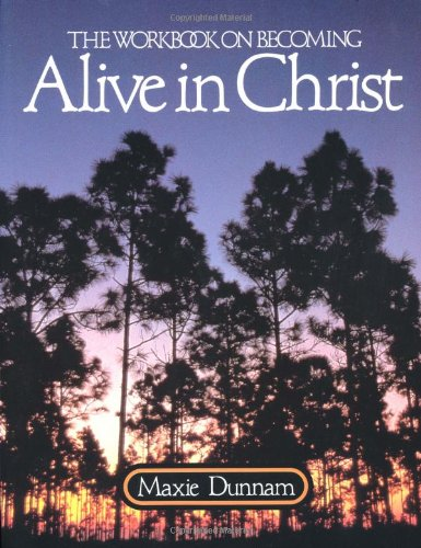 9780835805421: The Workbook on Becoming Alive in Christ (Maxie Dunnam Workbook Series)