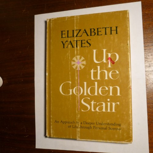 9780835806091: Up the golden stair: An approach to a deeper understanding of life through personal sorrow
