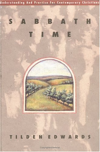 Sabbath Time: Understanding and Practice for Contemporary Christians: Edwards, Tilden