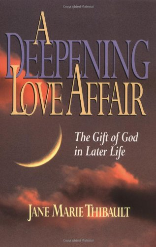 9780835806855: A Deepening Love Affair: The Gift of God in Later Life
