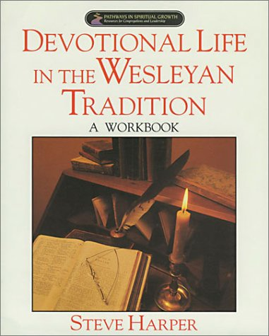 9780835807401: Devotional Life in the Wesleyan Tradition: A Workbook (Pathways in Spiritual Growth-Resources for Congregations and Leadership)