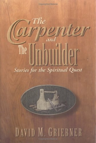 9780835807784: The Carpenter and the Unbuilder: Stories for the Spiritual Quest