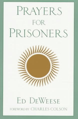 Prayers for Prisoners: DeWeese, Ed