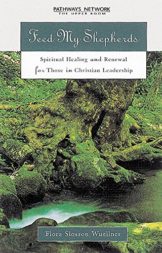 9780835808101: Feed My Shepherds: Spirtual Healing and Renewal for Those in Christian Leadership