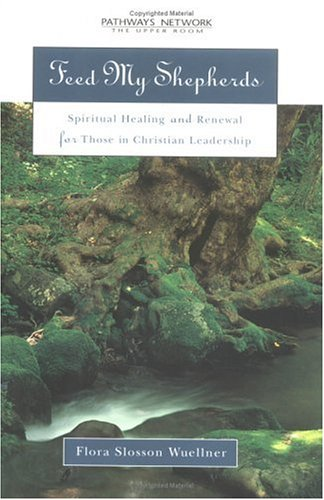 9780835808453: Feed My Shepherds: Spiritual Healing and Renewal for Active Christians