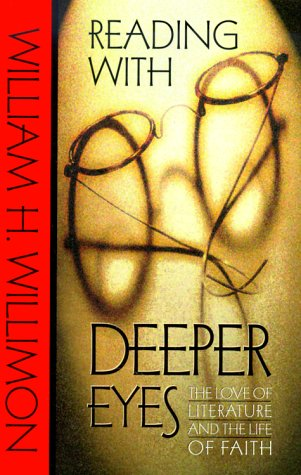 Reading with Deeper Eyes: the Love of: Willimon, William H.