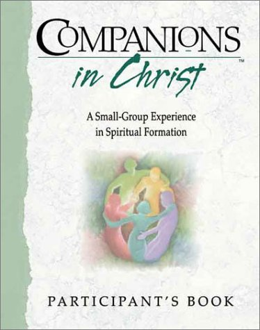 9780835809146: Companions in Christ: A Small-Group Experience in Spiritual Formation : Participant's Book